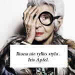 IKONA NIE TYLKO STYLU – IRIS APFEL